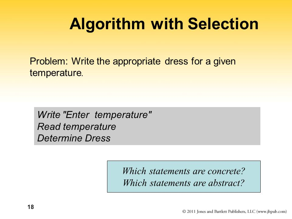 18 Algorithm with Selection Problem: Write the appropriate dress for a given temperature.