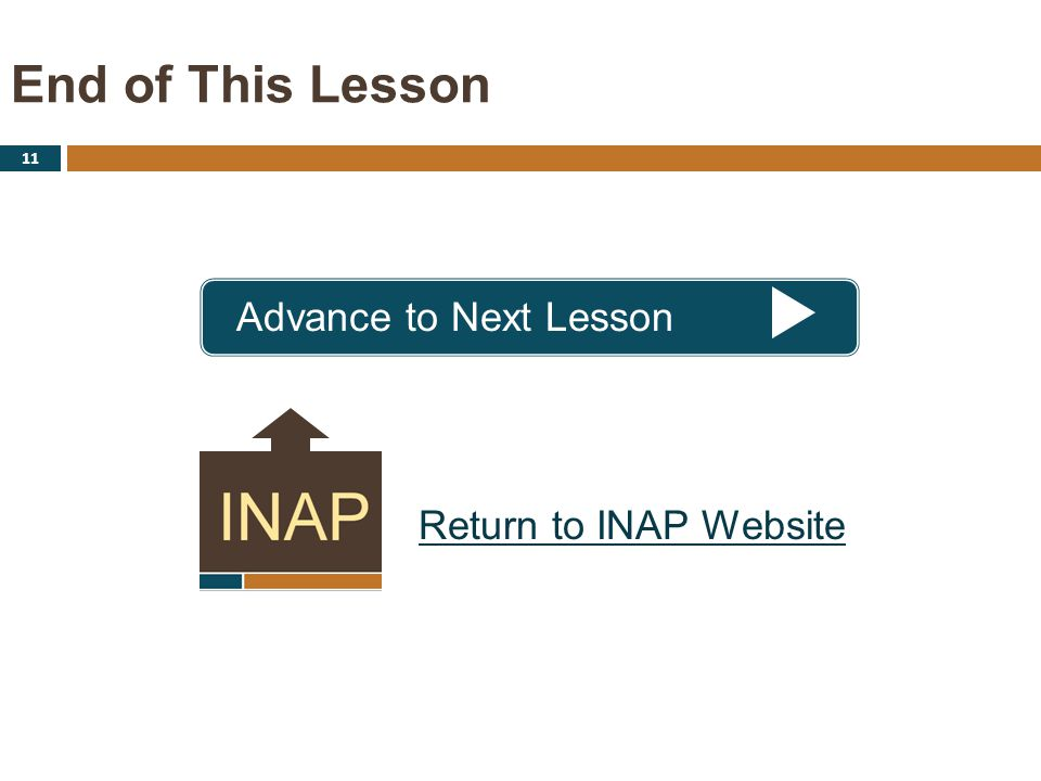 End of This Lesson 11 Advance to Next Lesson Performance Enhancement Project Return to INAP Website