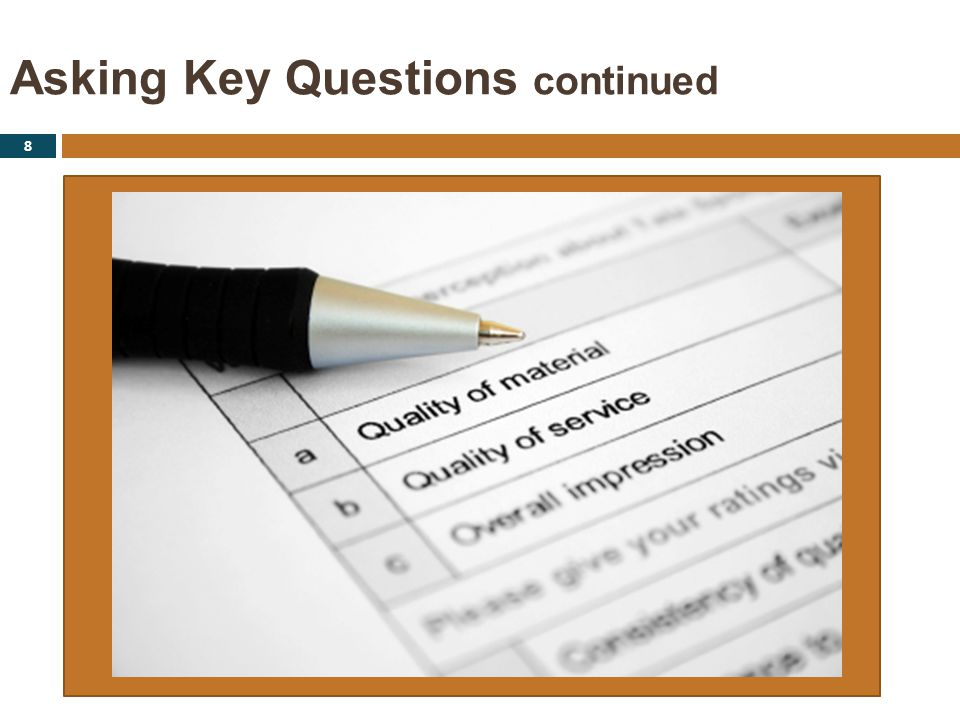 Asking Key Questions continued 8