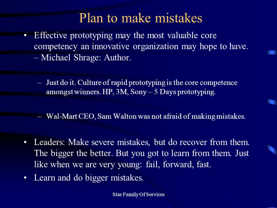 Star Family Of Services Plan to make mistakes Effective prototyping may the most valuable core competency an innovative organization may hope to have.