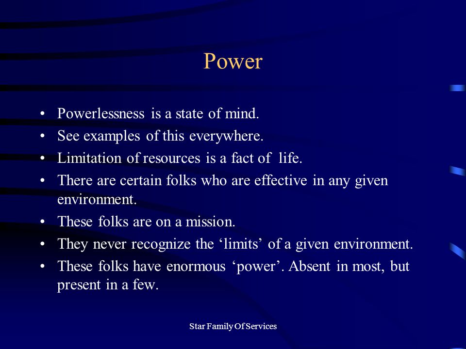 Star Family Of Services Power Powerlessness is a state of mind.