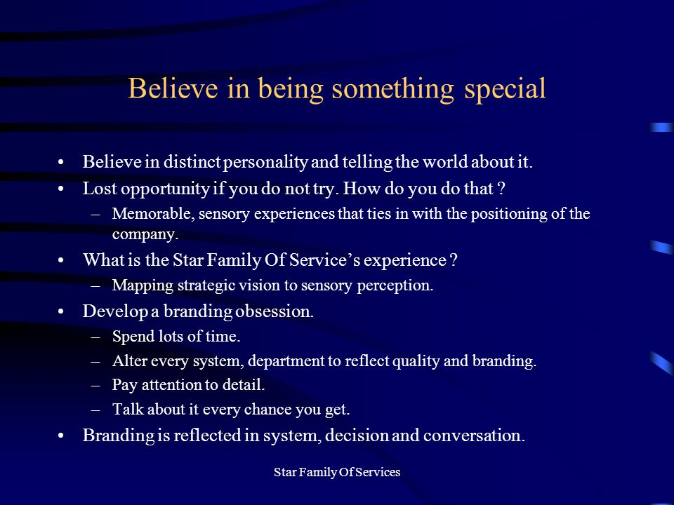 Star Family Of Services Believe in being something special Believe in distinct personality and telling the world about it.