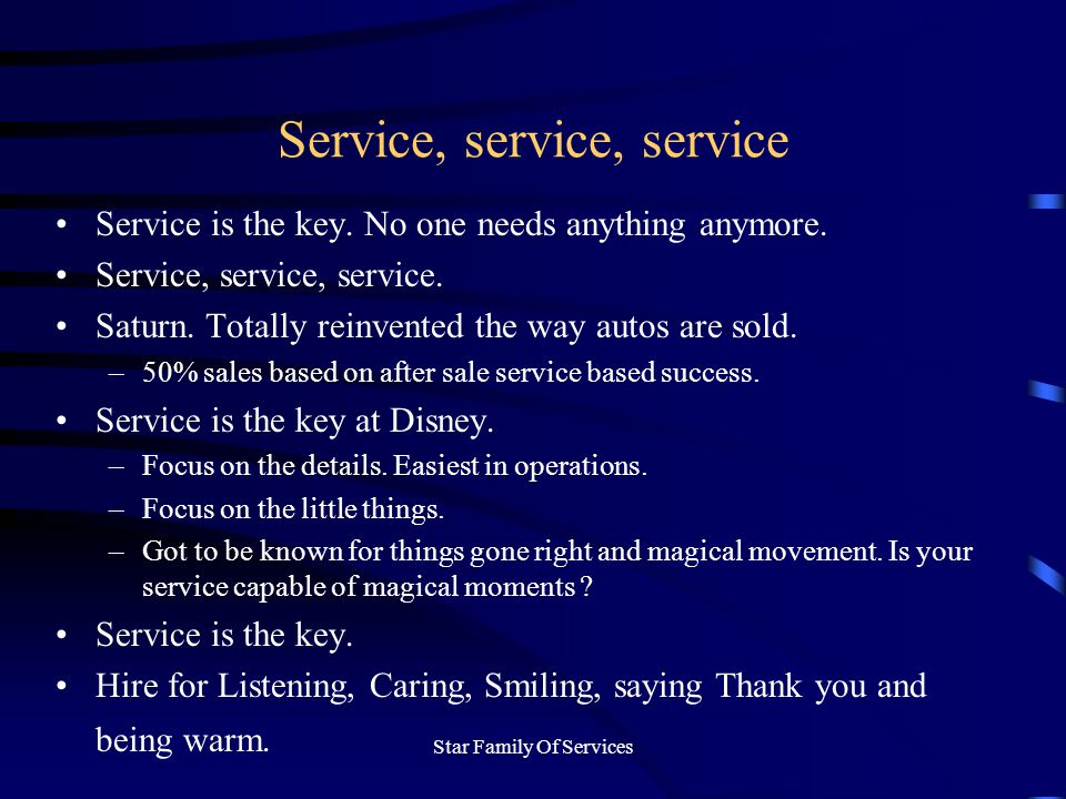 Star Family Of Services Service, service, service Service is the key.