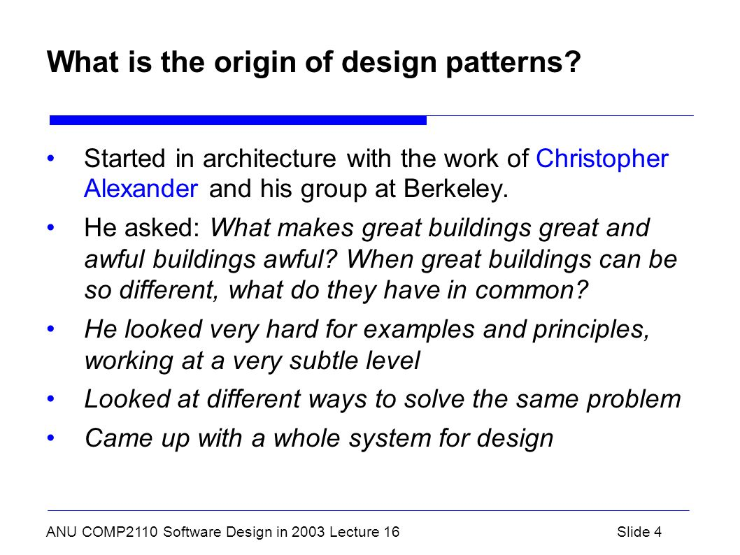 ANU COMP2110 Software Design in 2003 Lecture 16Slide 4 What is the origin of design patterns.