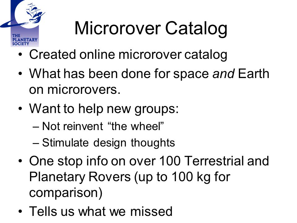 Microrover Catalog Created online microrover catalog What has been done for space and Earth on microrovers.