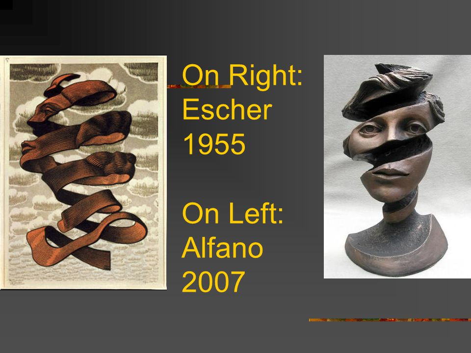 On Right: Escher 1955 On Left: Alfano 2007