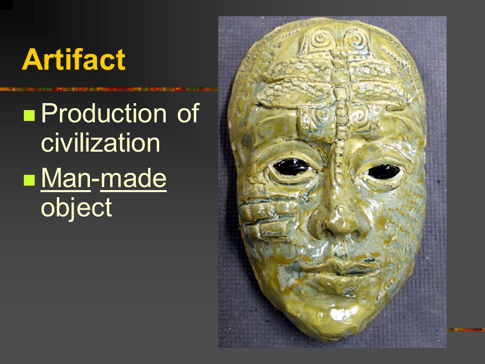 Artifact Production of civilization Man-made object