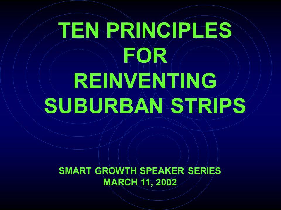 Principles to Reinvent Suburban Strips I.Ignite Leadership/Nurture Partnership II.