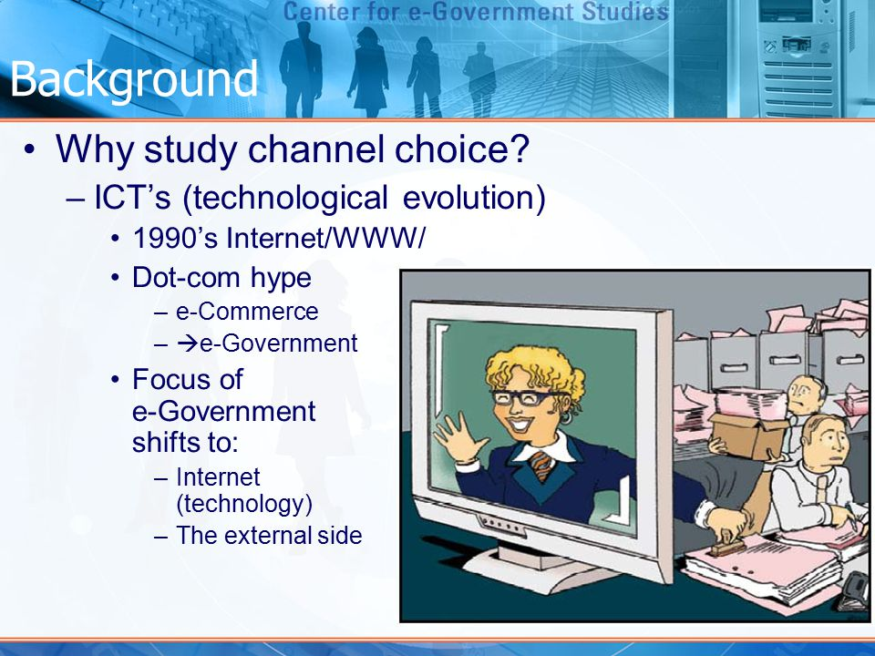 Background Why study channel choice.