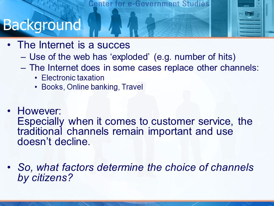 Background The Internet is a succes –Use of the web has 'exploded' (e.g.