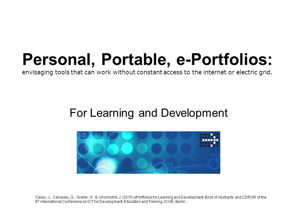 Personal, Portable, e-Portfolios: envisaging tools that can work without constant access to the internet or electric grid.
