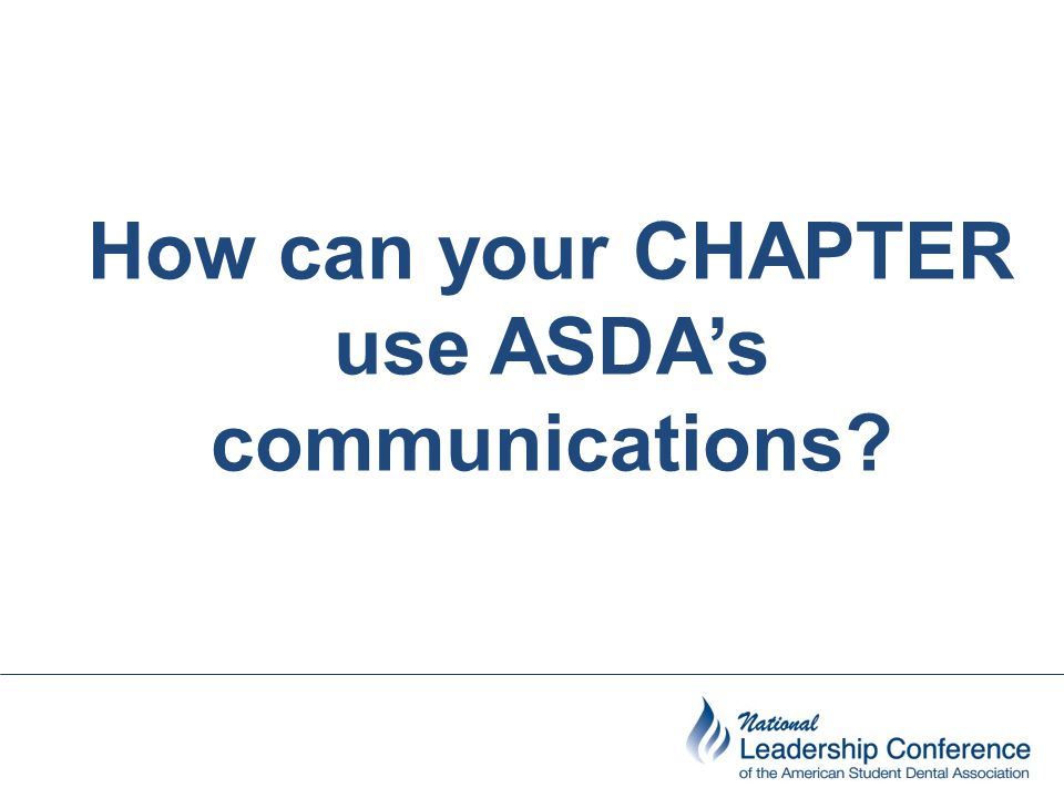How can your CHAPTER use ASDA's communications?
