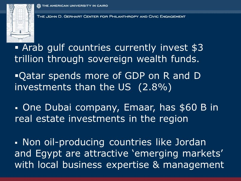  Arab gulf countries currently invest $3 trillion through sovereign wealth funds.