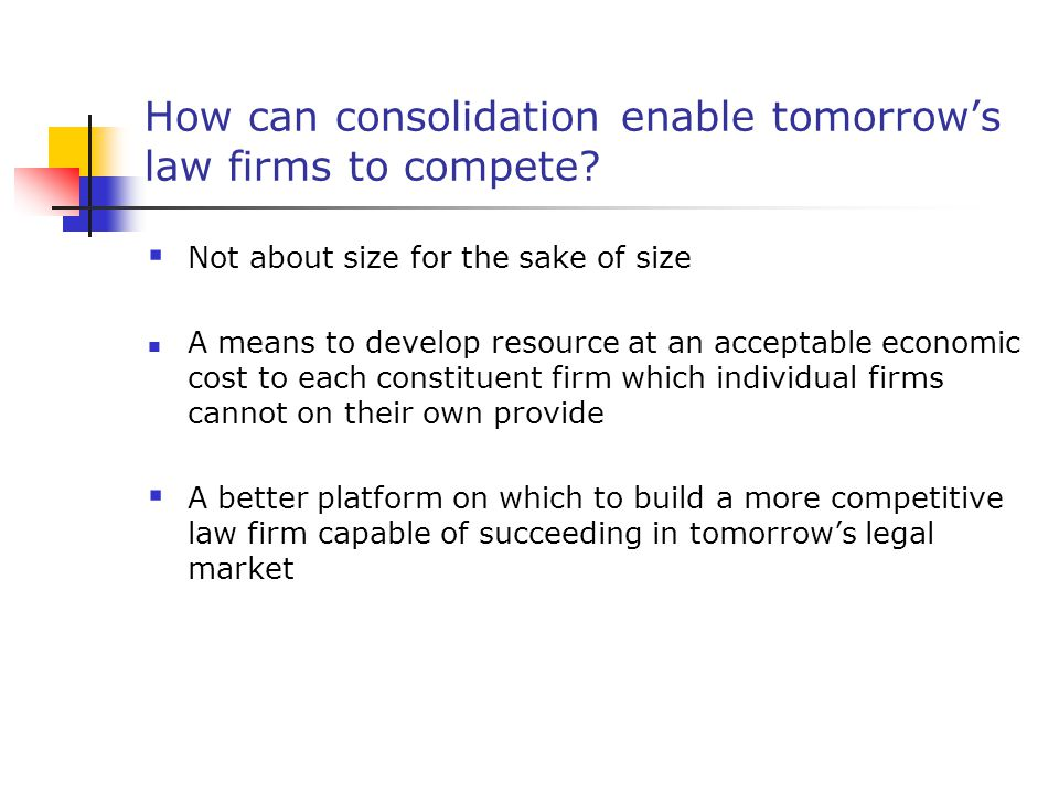 How can consolidation enable tomorrow's law firms to compete.