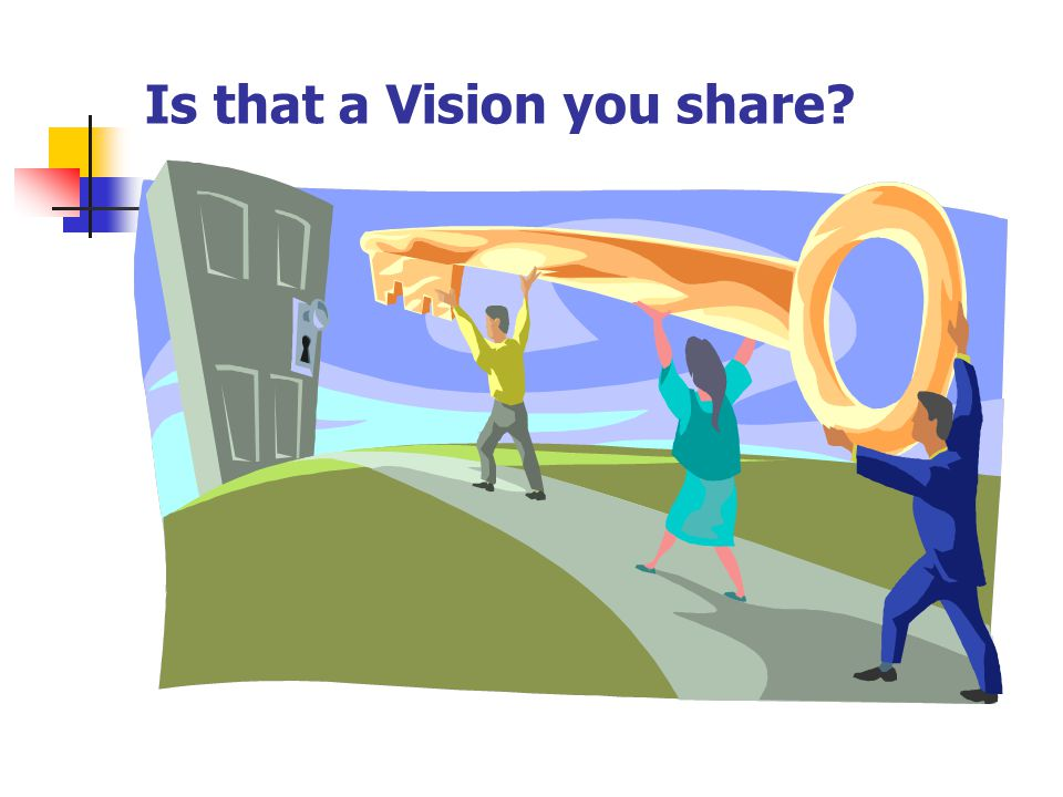 Is that a Vision you share?