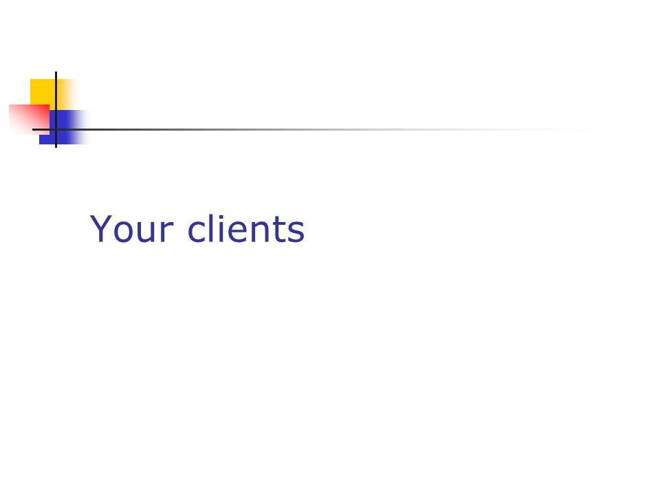 Your clients