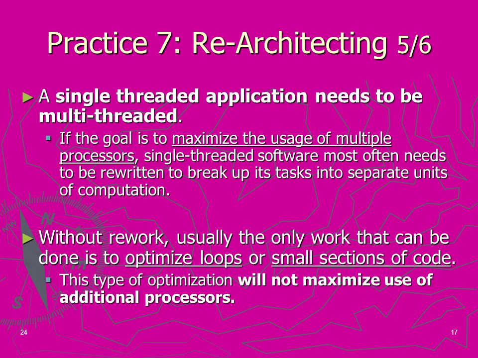 17 Practice 7: Re-Architecting 5/6 ► A single threaded application needs to be multi-threaded.