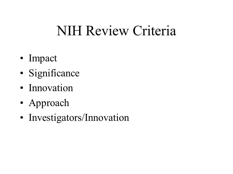 NIH Review Criteria Impact Significance Innovation Approach Investigators/Innovation