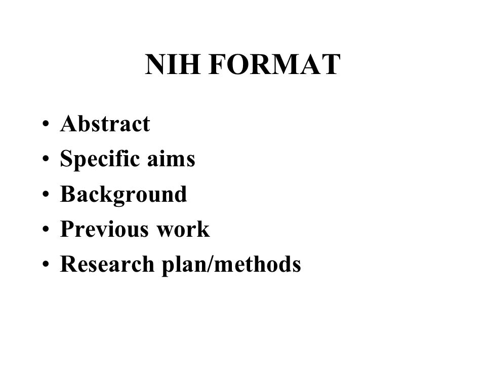 NIH FORMAT Abstract Specific aims Background Previous work Research plan/methods