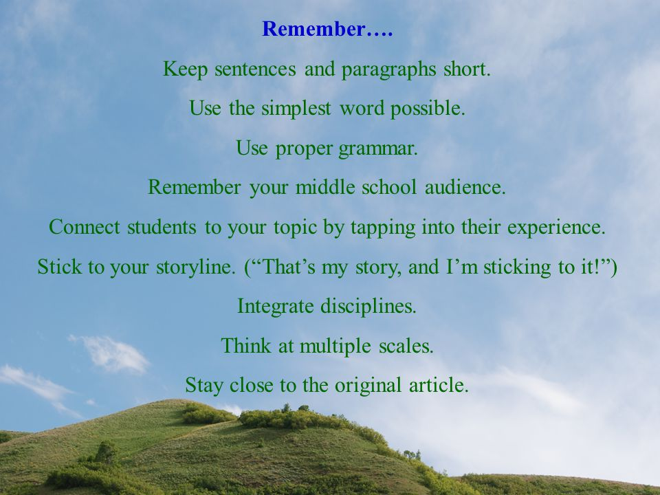 Remember…. Keep sentences and paragraphs short. Use the simplest word possible.