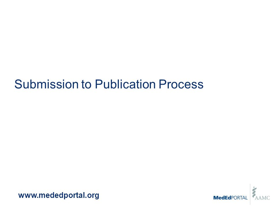 Submission to Publication Process www.mededportal.org
