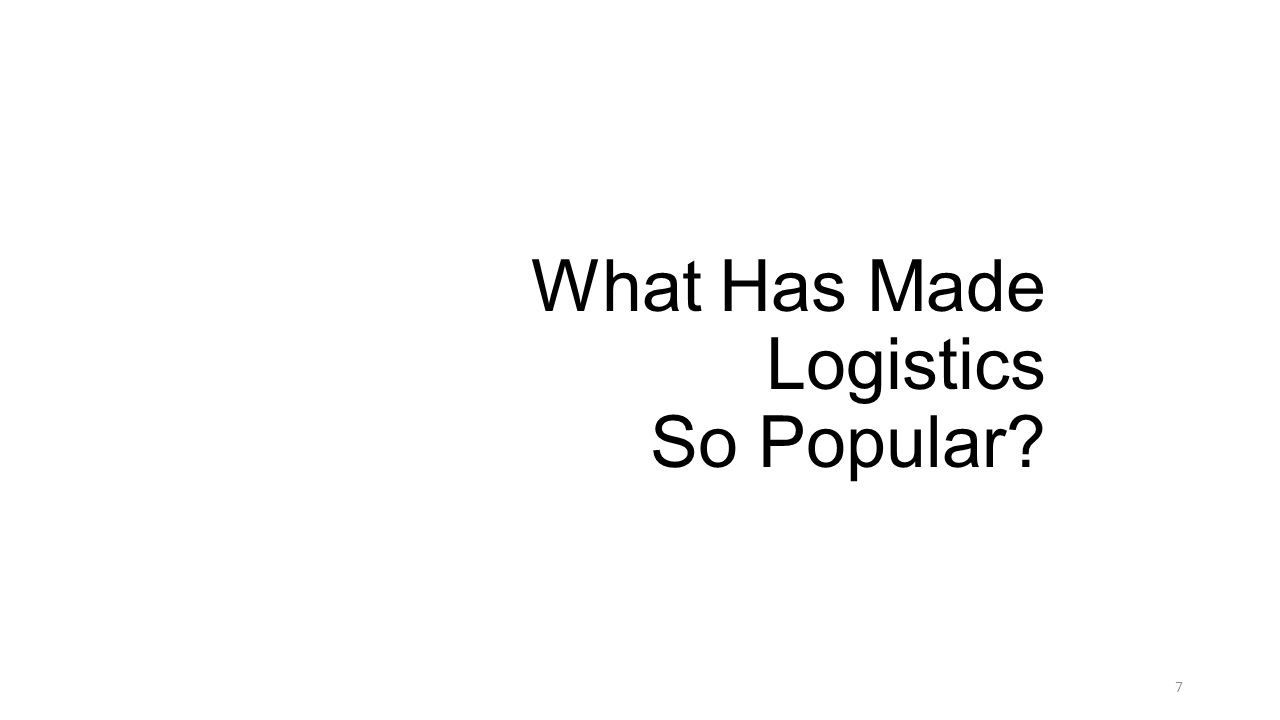 What Has Made Logistics So Popular 7