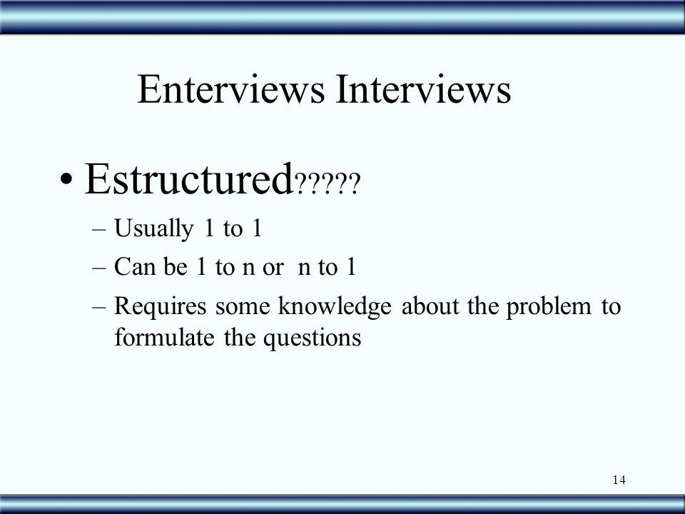 14 Enterviews Interviews Estructured .