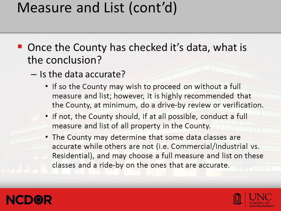 Measure and List (cont'd)  Once the County has checked it's data, what is the conclusion? – Is the data accurate? If so the County may wish to procee
