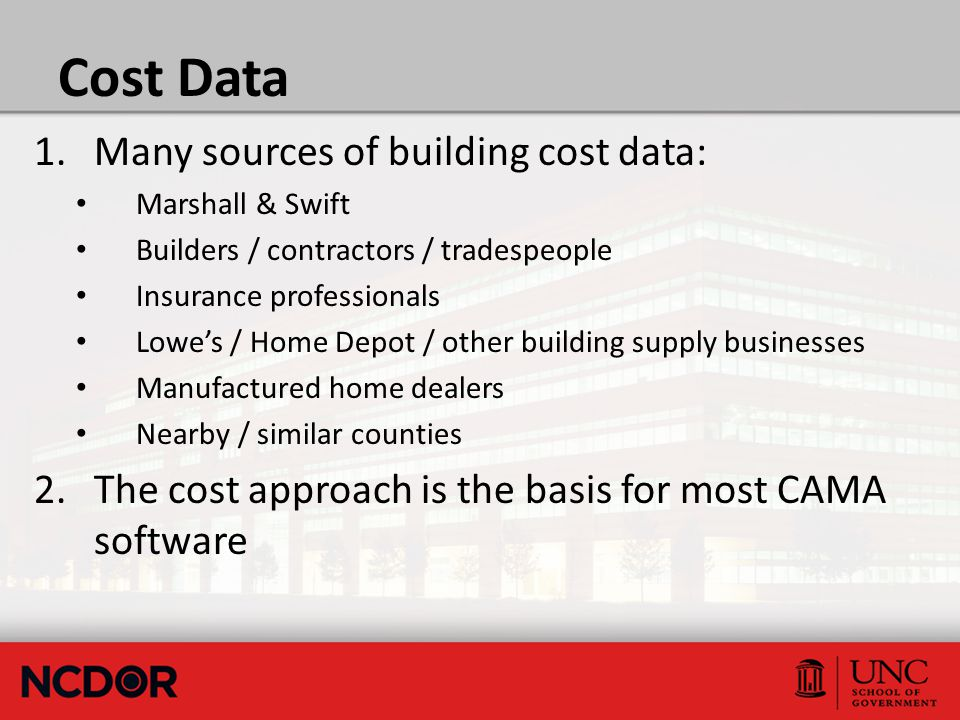 Cost Data 1.Many sources of building cost data: Marshall & Swift Builders / contractors / tradespeople Insurance professionals Lowe's / Home Depot / o