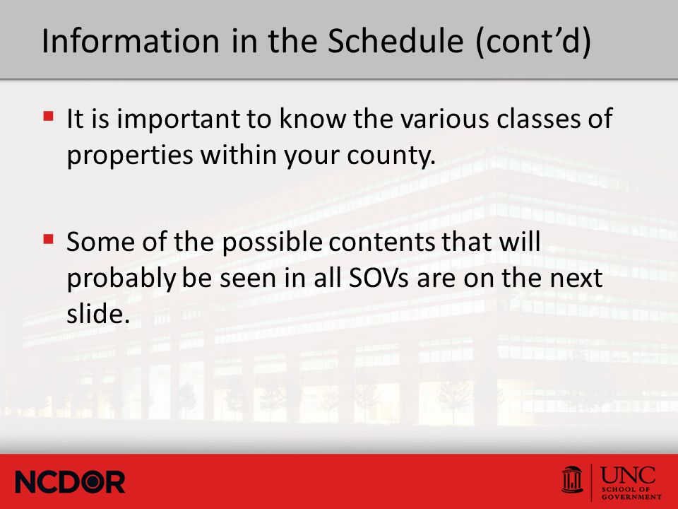 Information in the Schedule (cont'd)  It is important to know the various classes of properties within your county.