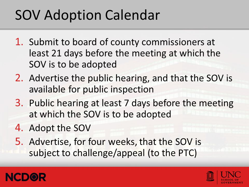 SOV Adoption Calendar 1. Submit to board of county commissioners at least 21 days before the meeting at which the SOV is to be adopted 2. Advertise th