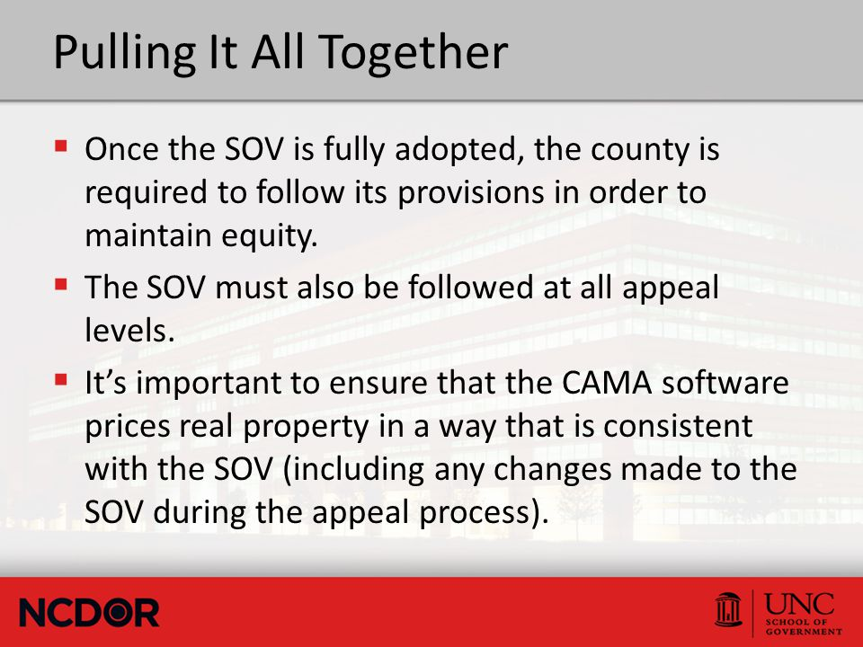 Pulling It All Together  Once the SOV is fully adopted, the county is required to follow its provisions in order to maintain equity.