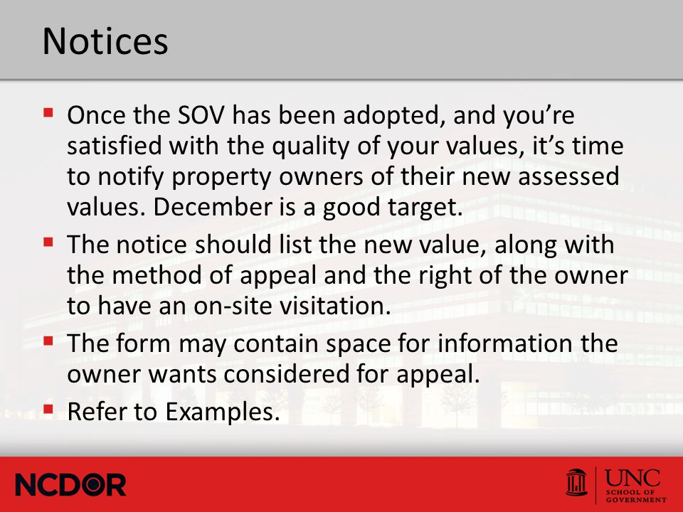 Notices  Once the SOV has been adopted, and you're satisfied with the quality of your values, it's time to notify property owners of their new assess