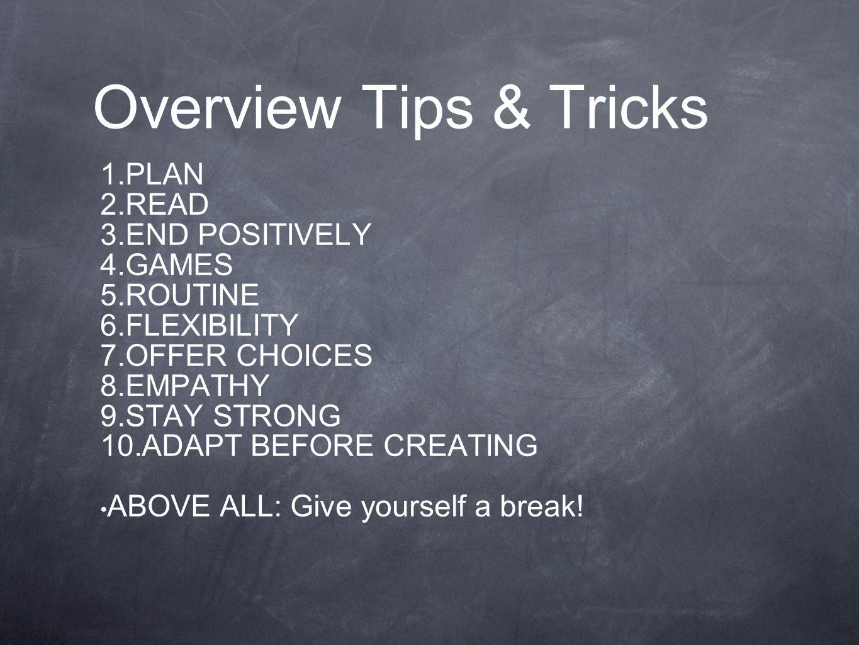 1.PLAN: Have a plan - be flexible.