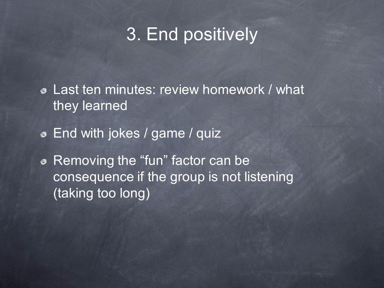4.GAMES: Turn boring activities into games Grammar / spelling / vocabulary drills etc.