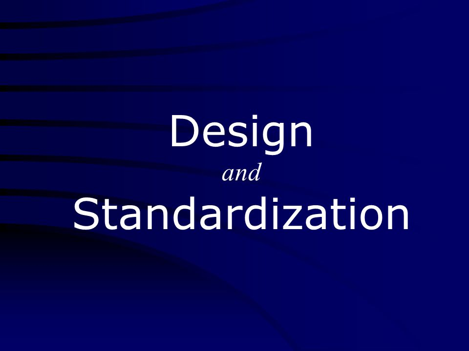 Design and Standardization