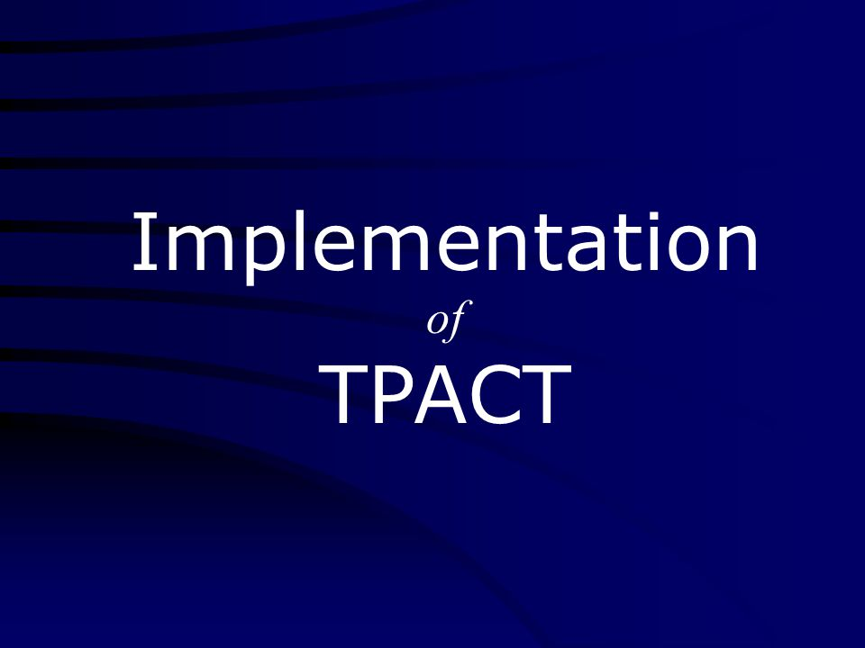 Implementation of TPACT