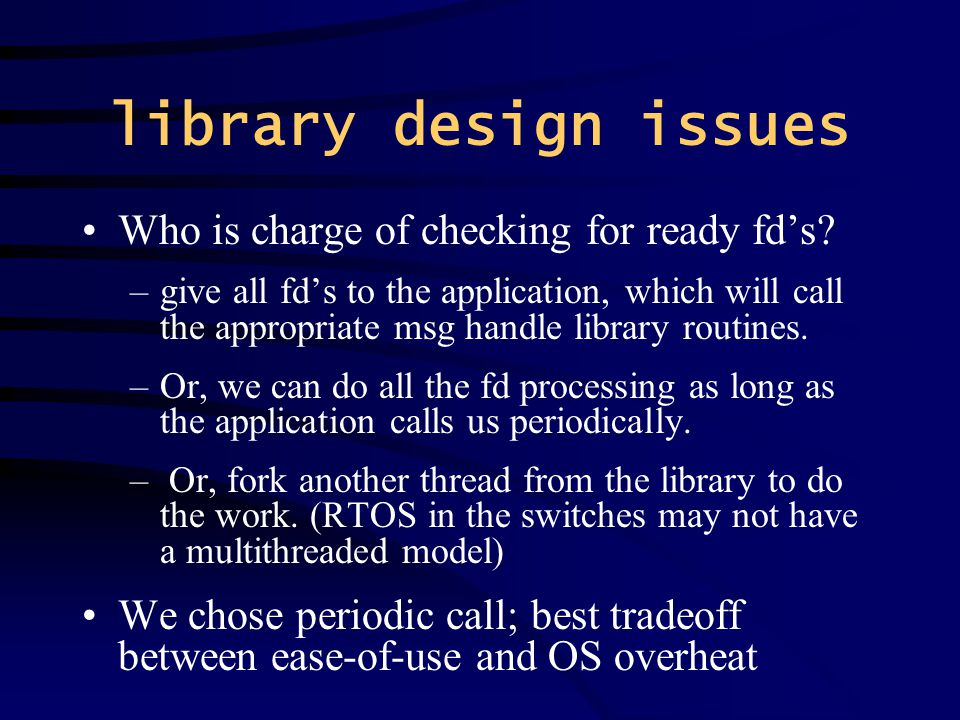 library design issues Who is charge of checking for ready fd's.