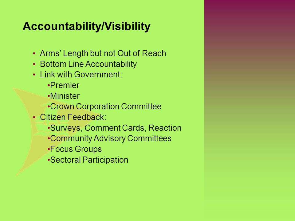Arms' Length but not Out of Reach Bottom Line Accountability Link with Government: Premier Minister Crown Corporation Committee Citizen Feedback: Surv