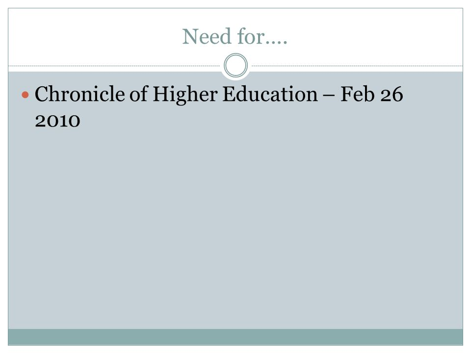 Need for…. Chronicle of Higher Education – Feb 26 2010