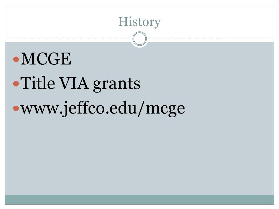 History MCGE Title VIA grants www.jeffco.edu/mcge