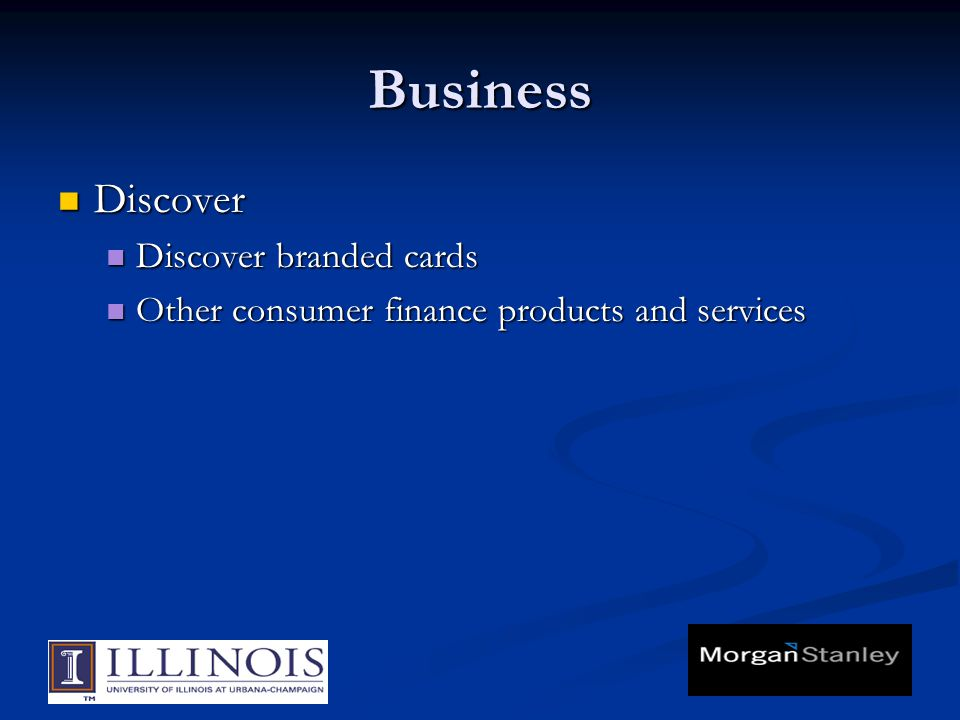 Business Discover Discover Discover branded cards Discover branded cards Other consumer finance products and services Other consumer finance products