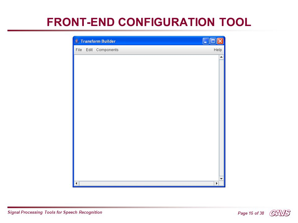Page 15 of 38 Signal Processing Tools for Speech Recognition FRONT-END CONFIGURATION TOOL