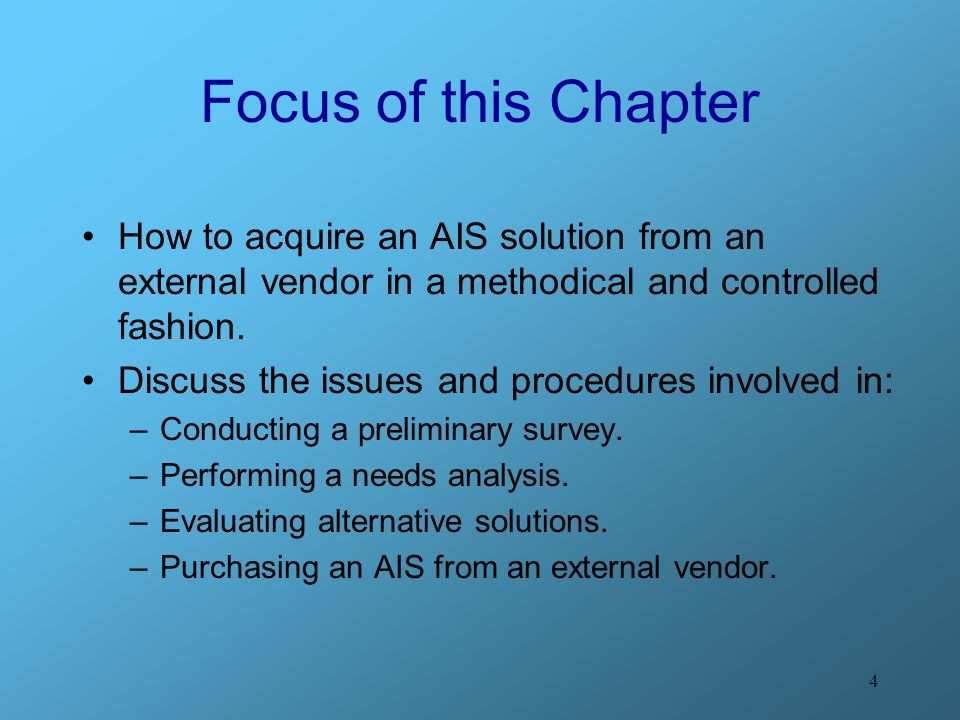 4 Focus of this Chapter How to acquire an AIS solution from an external vendor in a methodical and controlled fashion.