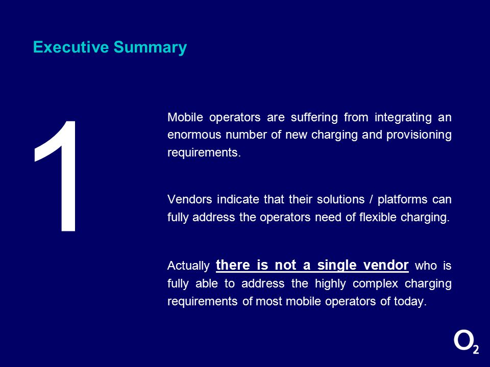 3 1 Executive Summary Mobile operators are suffering from integrating an enormous number of new charging and provisioning requirements.