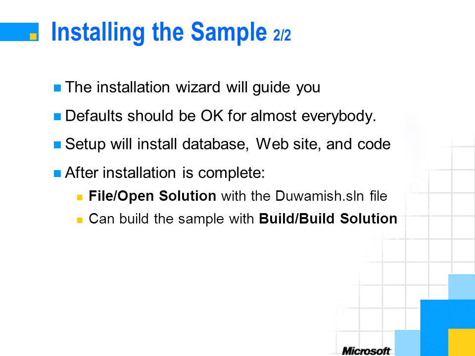 Installing the Sample 2/2 The installation wizard will guide you Defaults should be OK for almost everybody.