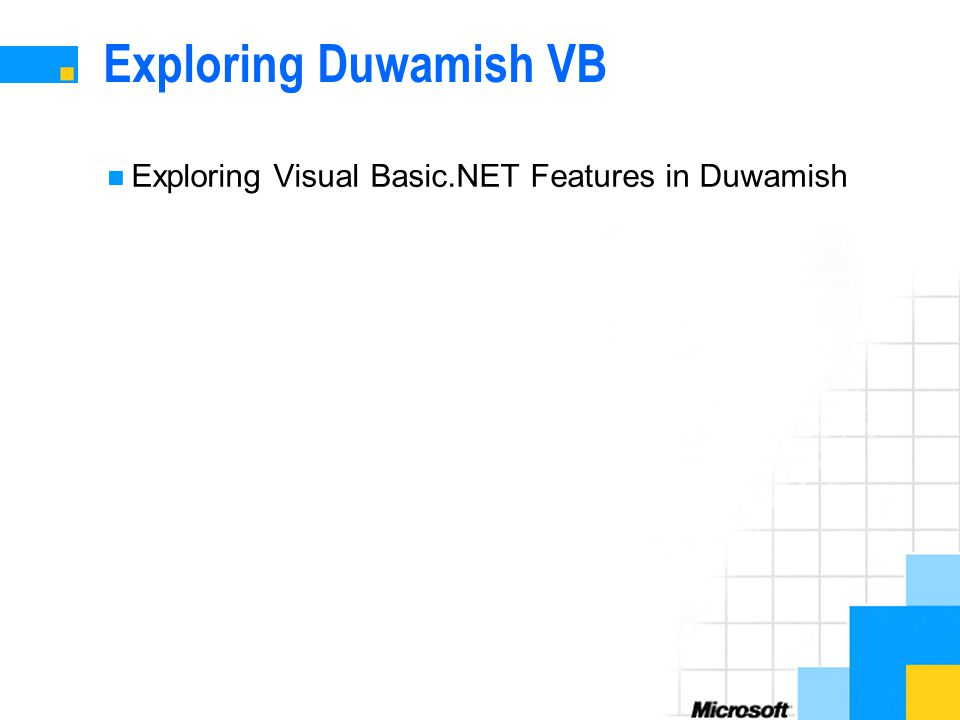 Exploring Duwamish VB Exploring Visual Basic.NET Features in Duwamish