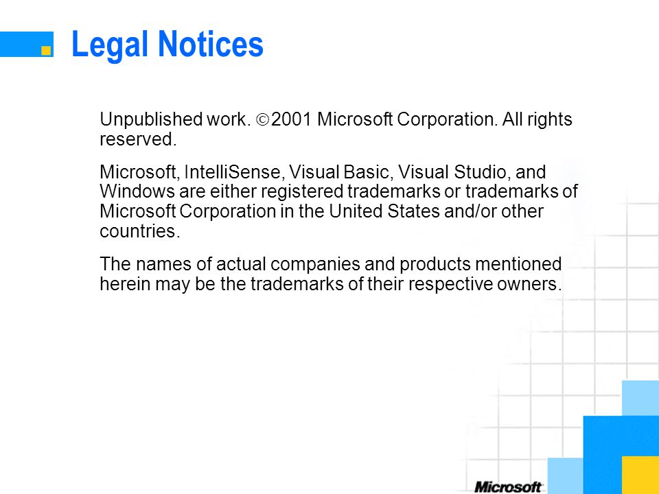 Legal Notices Unpublished work.  2001 Microsoft Corporation.