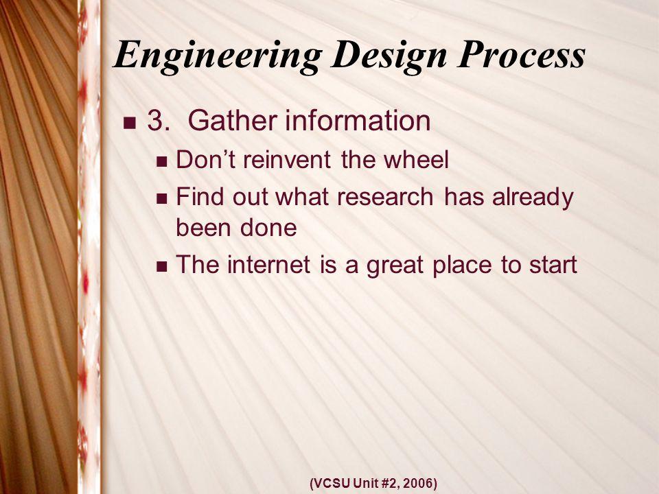 (VCSU Unit #2, 2006) Engineering Design Process 3.