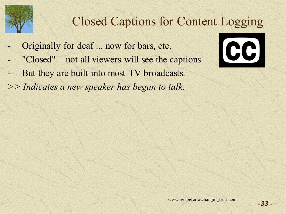 -33 - Closed Captions for Content Logging -Originally for deaf...